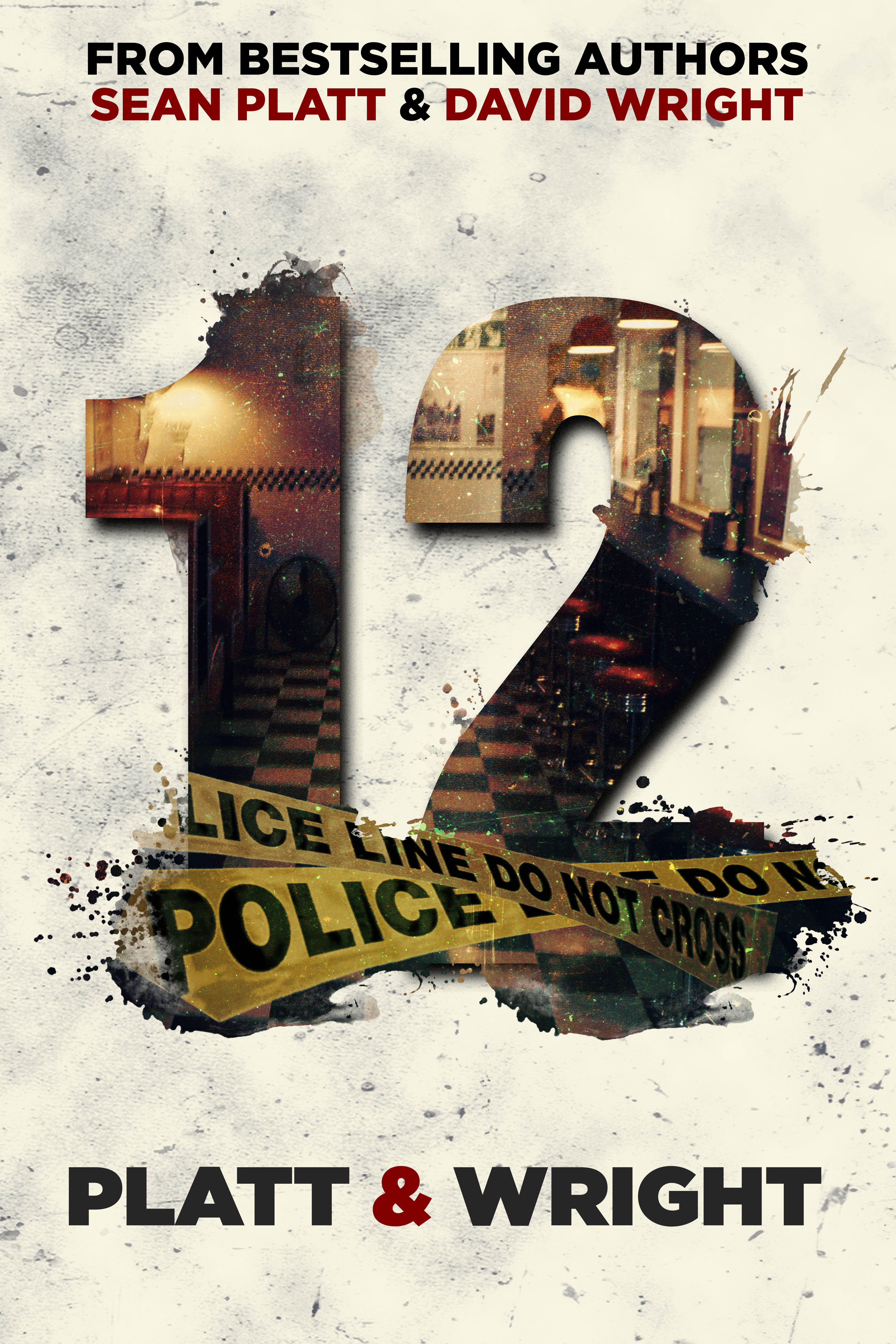 12: A novel by Sean Platt & David Wright